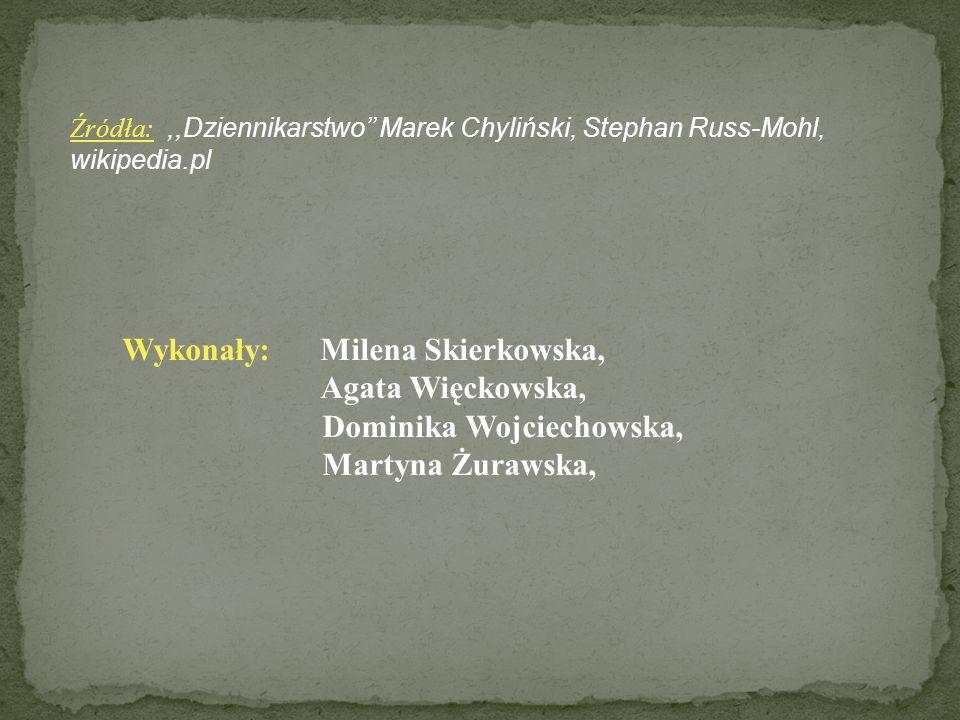 Wykonały: Milena Skierkowska, Agata Więckowska,