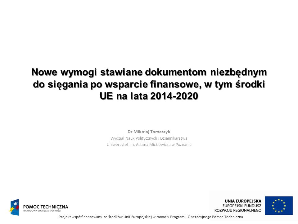 Nowe wymogi stawiane dokumentom niezbędnym do sięgania po wsparcie finansowe, w tym środki UE na lata 2014-2020