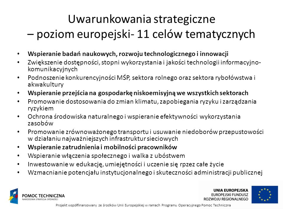Uwarunkowania strategiczne – poziom europejski- 11 celów tematycznych