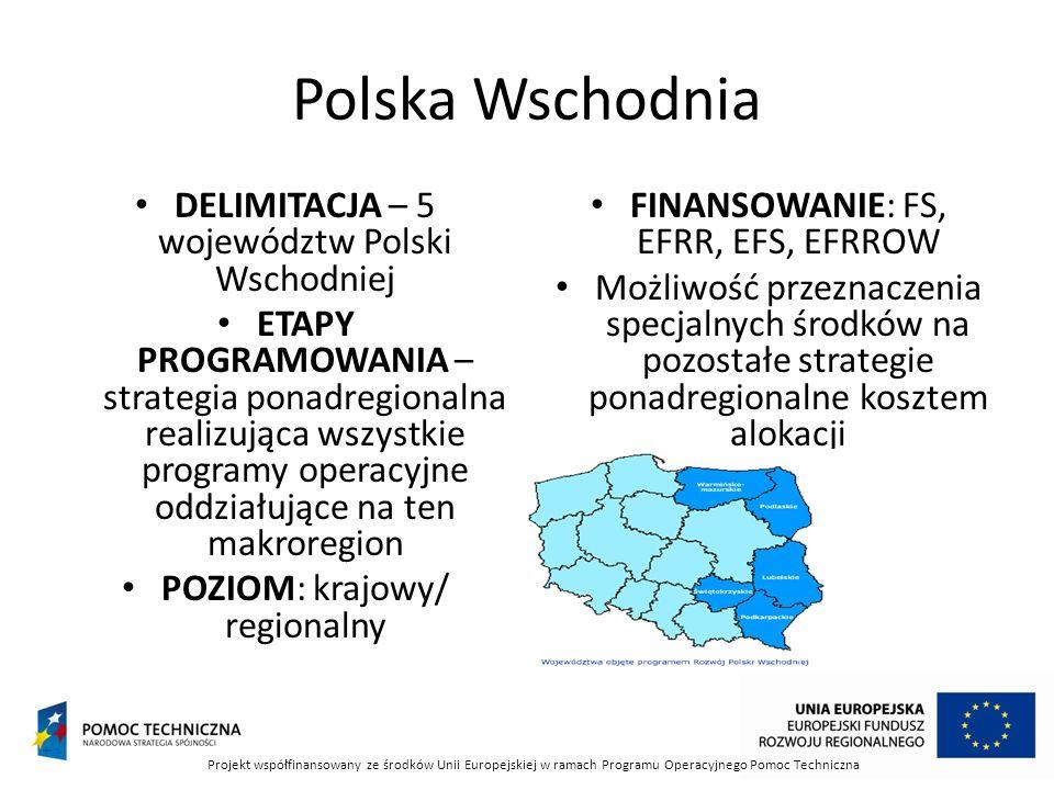 Polska Wschodnia DELIMITACJA – 5 województw Polski Wschodniej