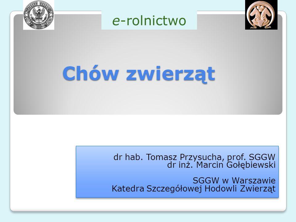 Chów zwierząt e-rolnictwo dr hab. Tomasz Przysucha, prof. SGGW