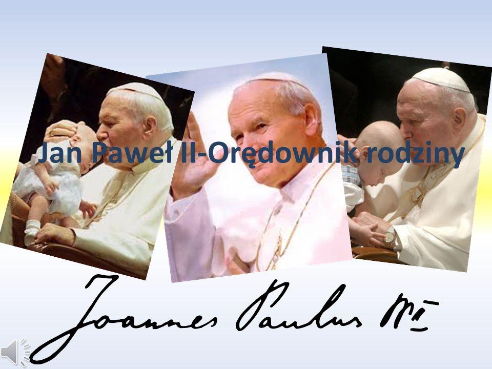 Jan Paweł II-Orędownik rodziny