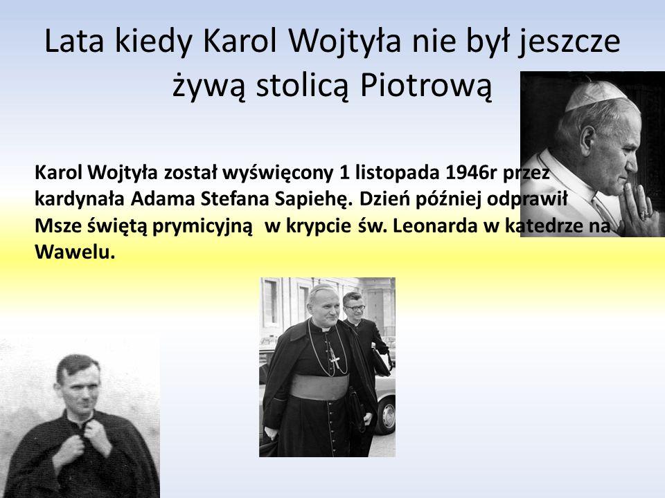 Lata kiedy Karol Wojtyła nie był jeszcze żywą stolicą Piotrową