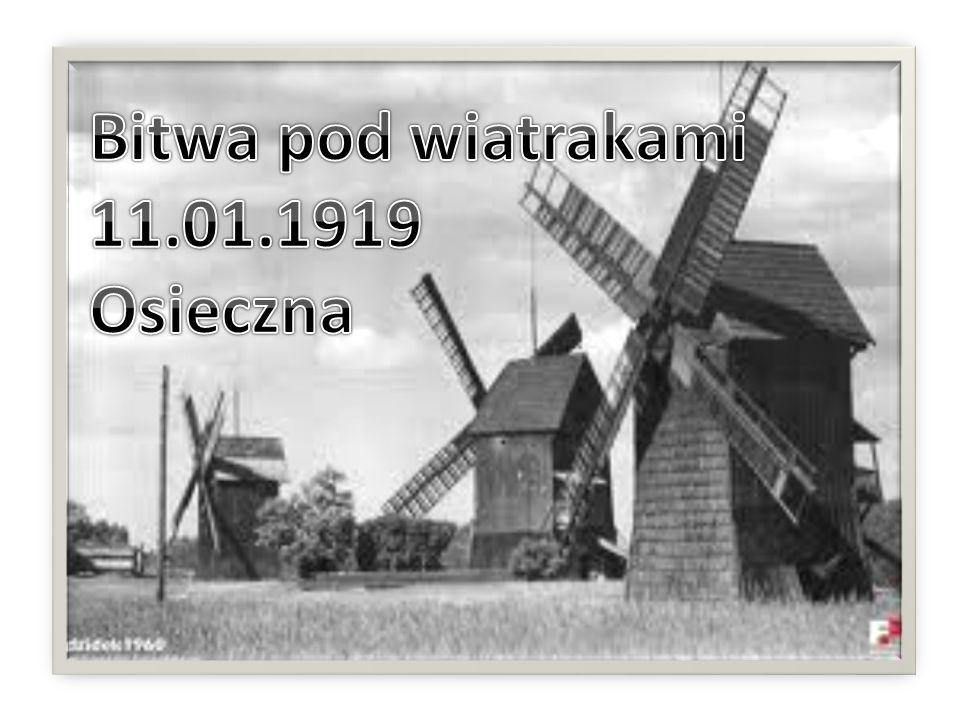 Bitwa pod wiatrakami 11.01.1919 Osieczna