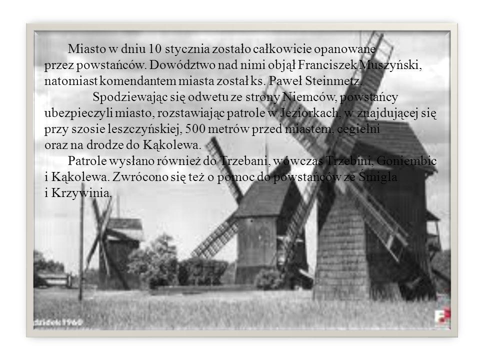 Miasto w dniu 10 stycznia zostało całkowicie opanowane przez powstańców. Dowództwo nad nimi objął Franciszek Muszyński, natomiast komendantem miasta został ks. Paweł Steinmetz.