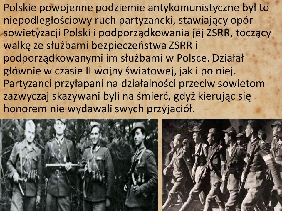 Polskie powojenne podziemie antykomunistyczne był to niepodległościowy ruch partyzancki, stawiający opór sowietyzacji Polski i podporządkowania jej ZSRR, toczący walkę ze służbami bezpieczeństwa ZSRR i podporządkowanymi im służbami w Polsce.