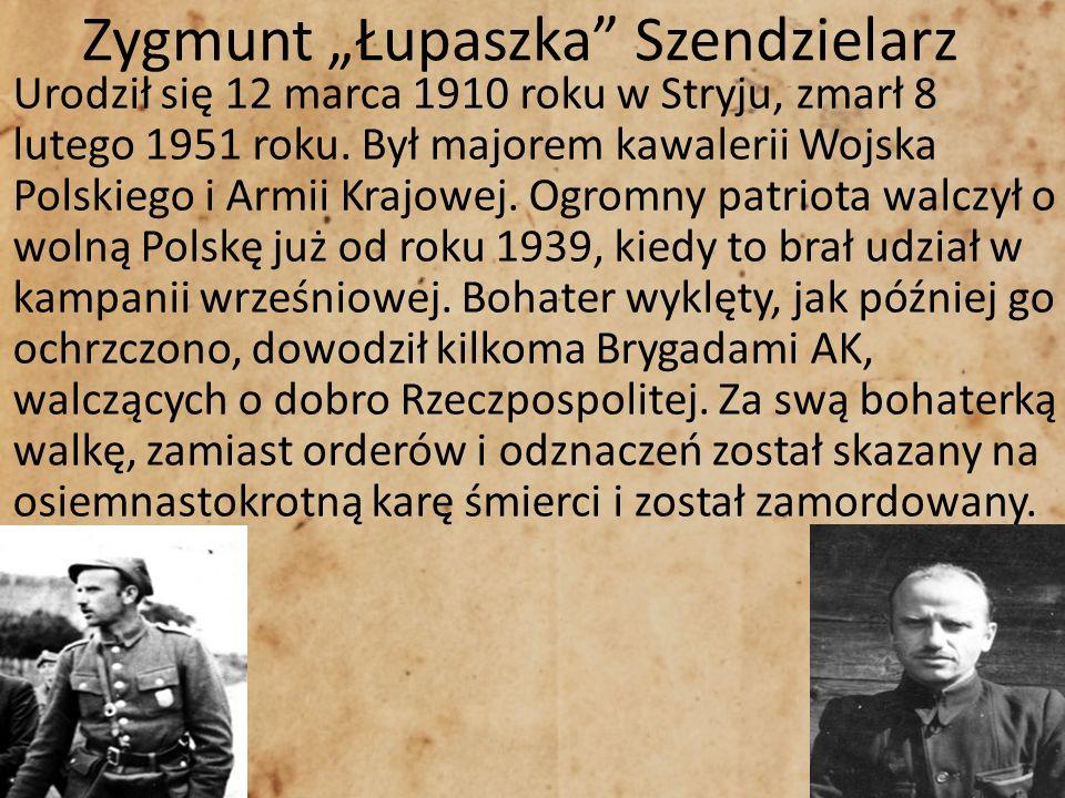 """Zygmunt """"Łupaszka Szendzielarz"""
