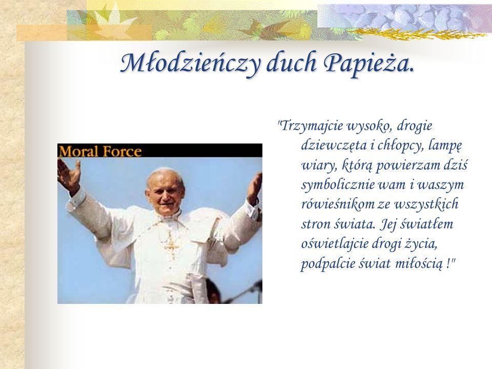 Młodzieńczy duch Papieża.
