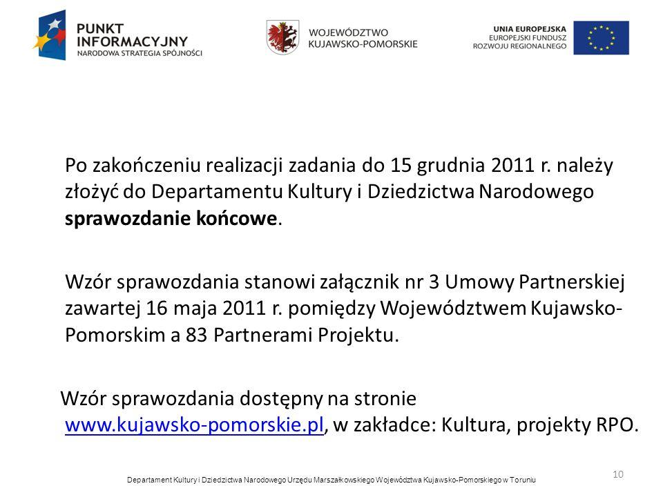 Po zakończeniu realizacji zadania do 15 grudnia 2011 r