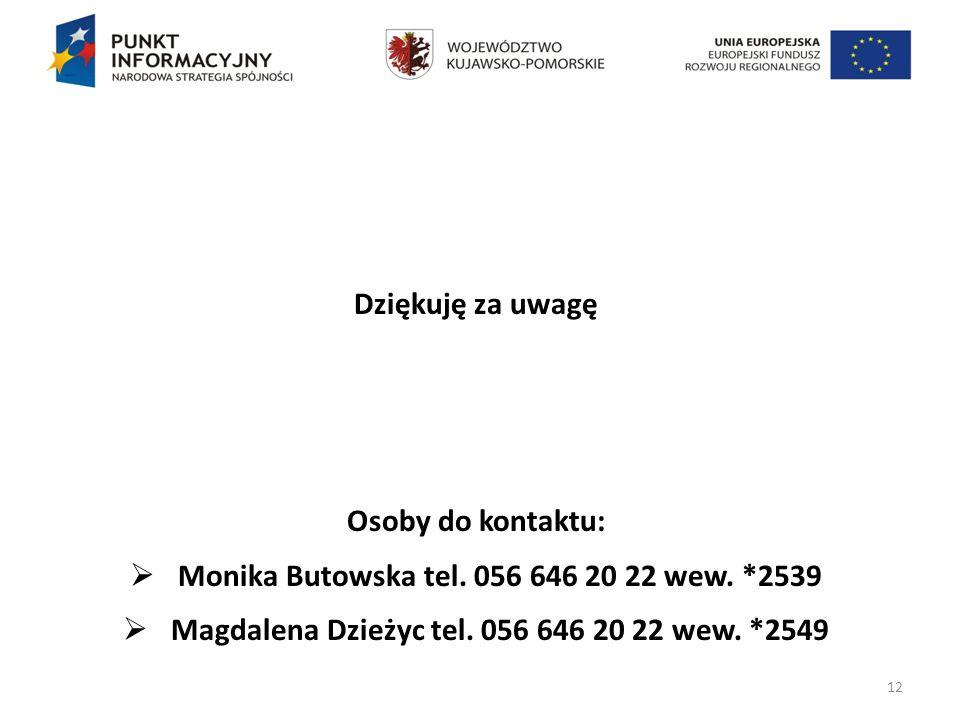 Monika Butowska tel. 056 646 20 22 wew. *2539
