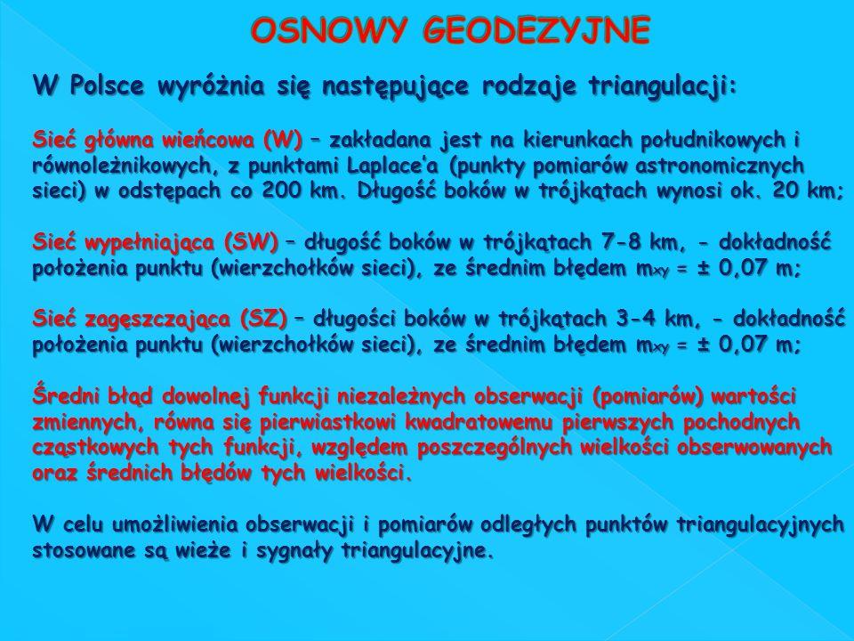 OSNOWY GEODEZYJNE W Polsce wyróżnia się następujące rodzaje triangulacji: