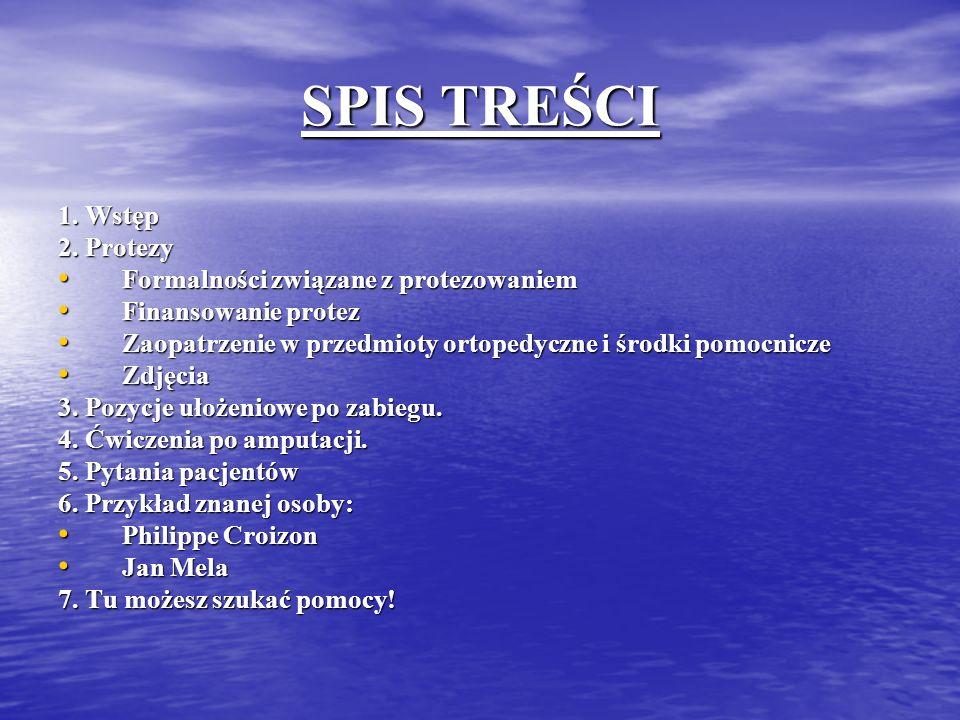 SPIS TREŚCI 1. Wstęp 2. Protezy Formalności związane z protezowaniem
