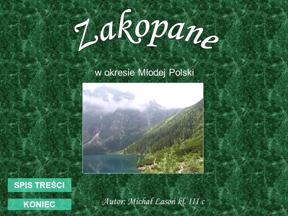 Zakopane w okresie Młodej Polski Autor: Michał Lasoń kl. III c