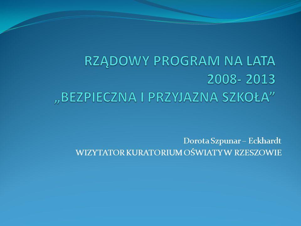 """RZĄDOWY PROGRAM NA LATA 2008- 2013 """"BEZPIECZNA I PRZYJAZNA SZKOŁA"""