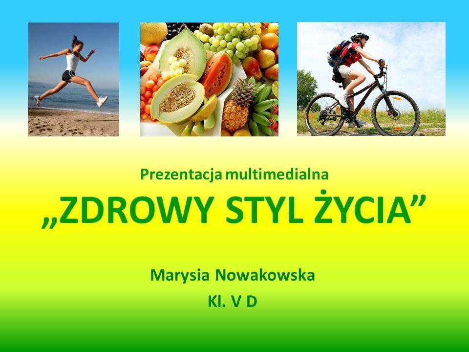"""Prezentacja multimedialna """"ZDROWY STYL ŻYCIA"""