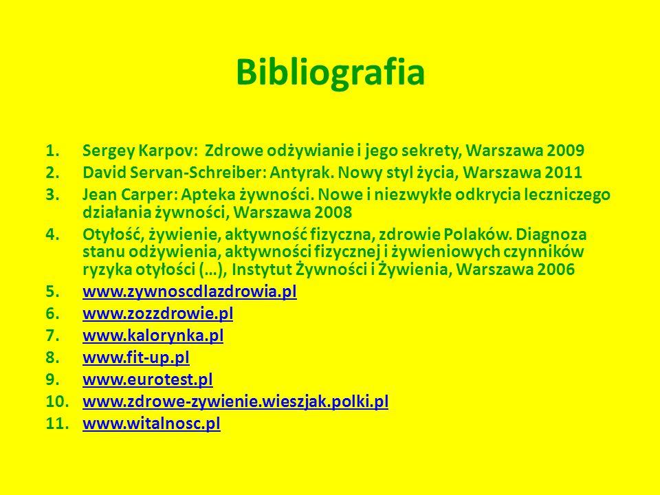 Bibliografia Sergey Karpov: Zdrowe odżywianie i jego sekrety, Warszawa 2009. David Servan-Schreiber: Antyrak. Nowy styl życia, Warszawa 2011.