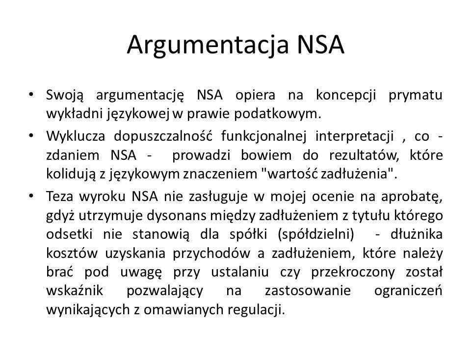 Argumentacja NSA Swoją argumentację NSA opiera na koncepcji prymatu wykładni językowej w prawie podatkowym.