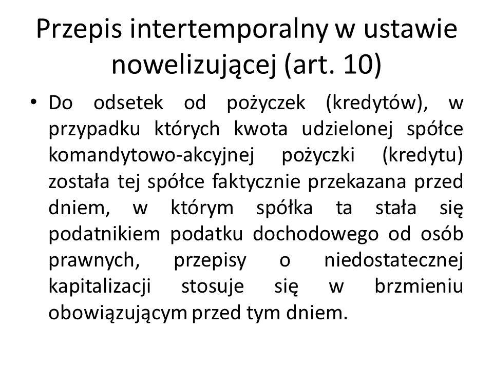 Przepis intertemporalny w ustawie nowelizującej (art. 10)