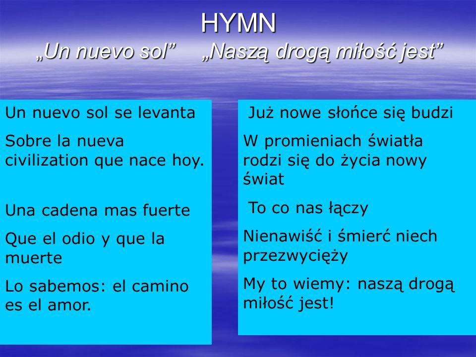 """HYMN """"Un nuevo sol """"Naszą drogą miłość jest"""