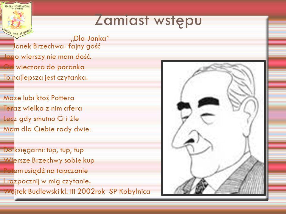 """Zamiast wstępu """"Dla Janka Janek Brzechwa- fajny gość"""