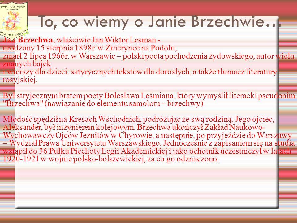 To, co wiemy o Janie Brzechwie…