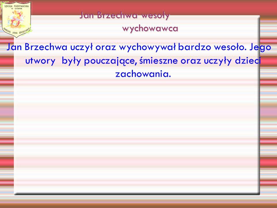 Jan Brzechwa wesoły wychowawca