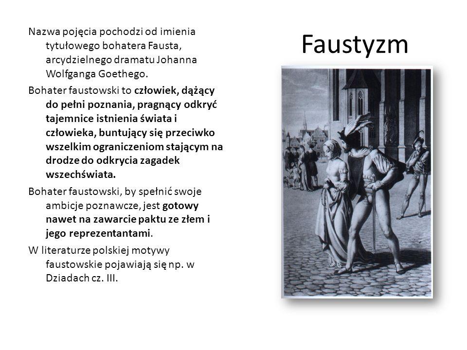 Faustyzm Nazwa pojęcia pochodzi od imienia tytułowego bohatera Fausta, arcydzielnego dramatu Johanna Wolfganga Goethego.