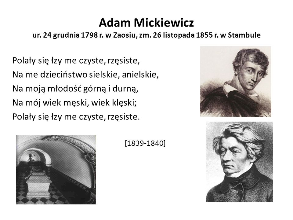 Adam Mickiewicz ur. 24 grudnia 1798 r. w Zaosiu, zm
