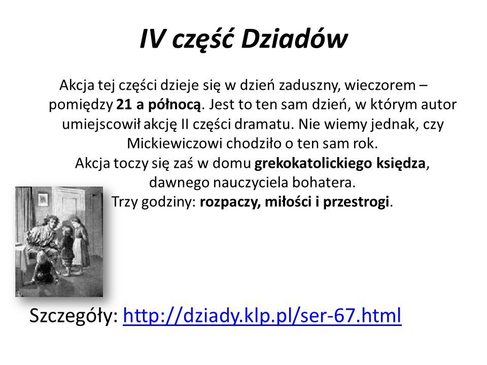 IV część Dziadów Szczegóły: http://dziady.klp.pl/ser-67.html