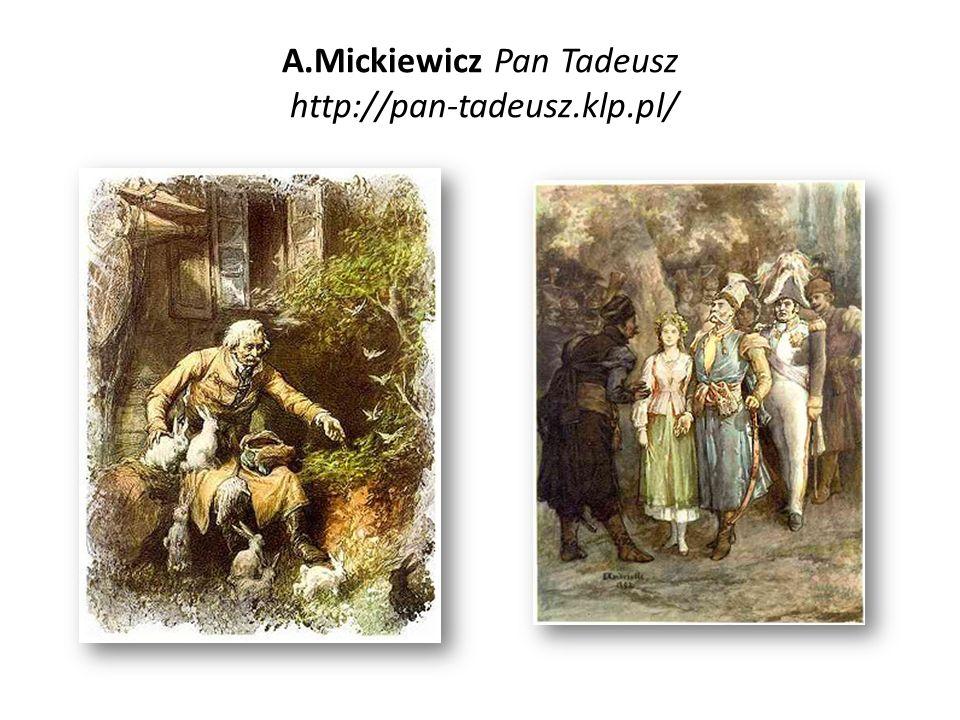 A.Mickiewicz Pan Tadeusz http://pan-tadeusz.klp.pl/