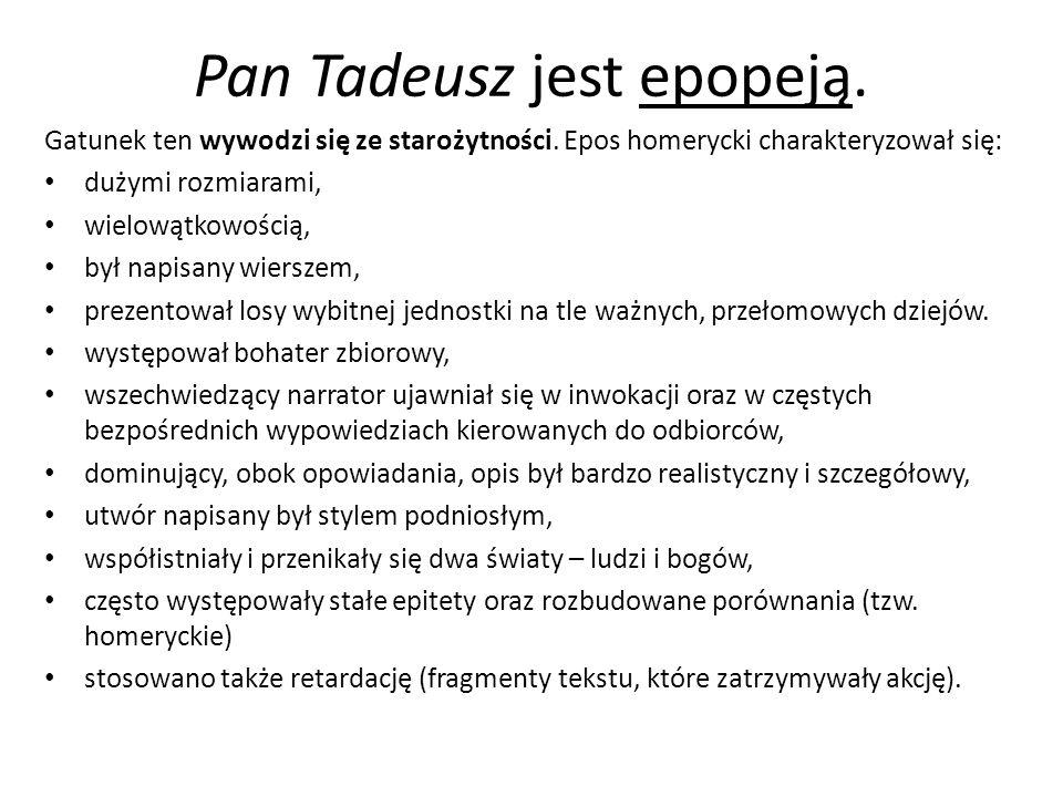 Pan Tadeusz jest epopeją.