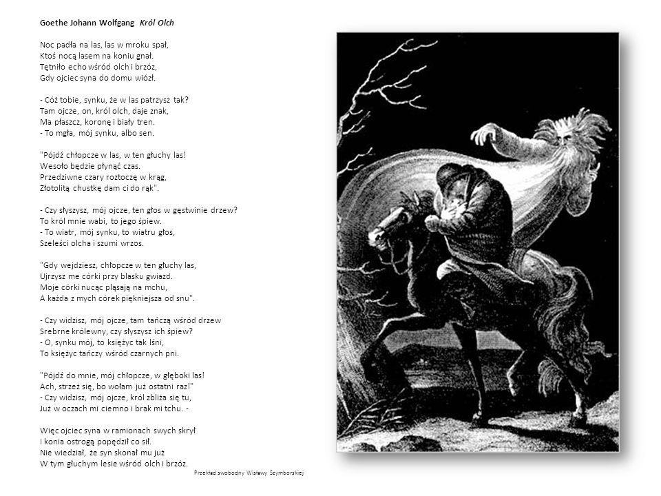 Goethe Johann Wolfgang Król Olch Noc padła na las, las w mroku spał,