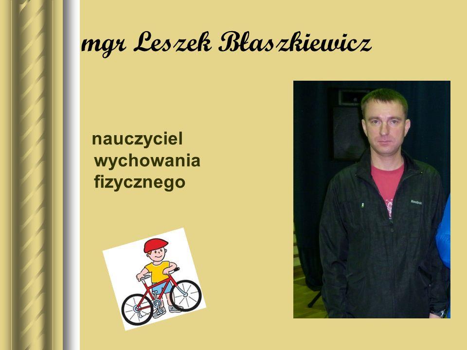 mgr Leszek Błaszkiewicz