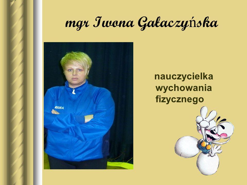 mgr Iwona Gałaczyńska nauczycielka wychowania fizycznego