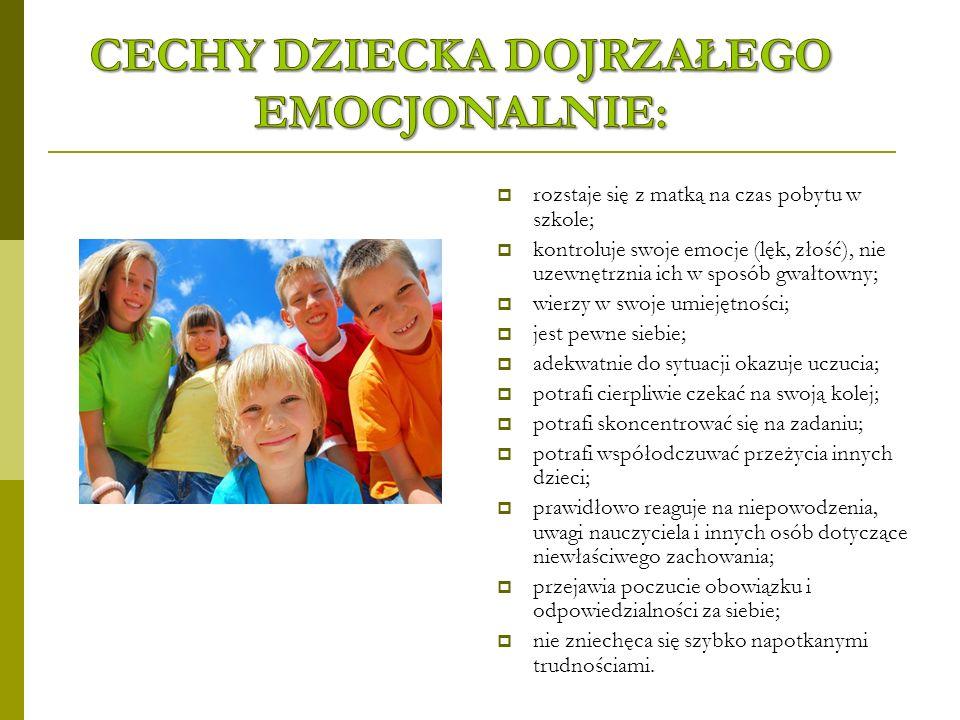 Cechy dziecka dojrzałego emocjonalnie: