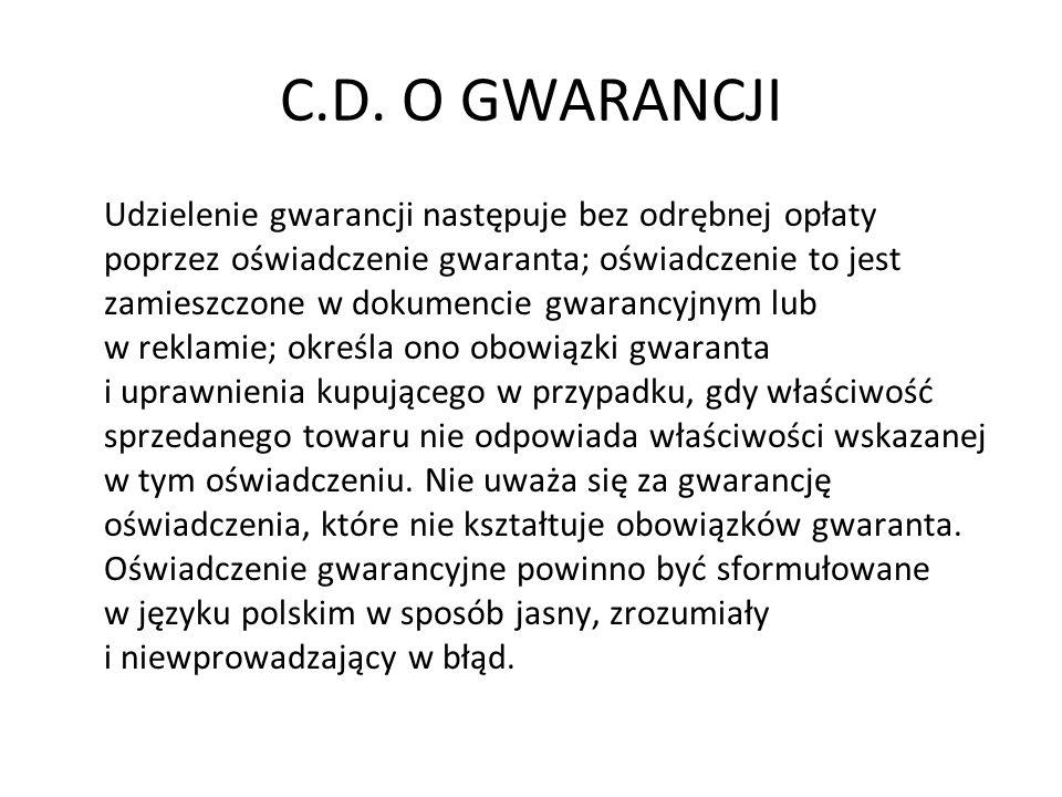 C.D. O GWARANCJI