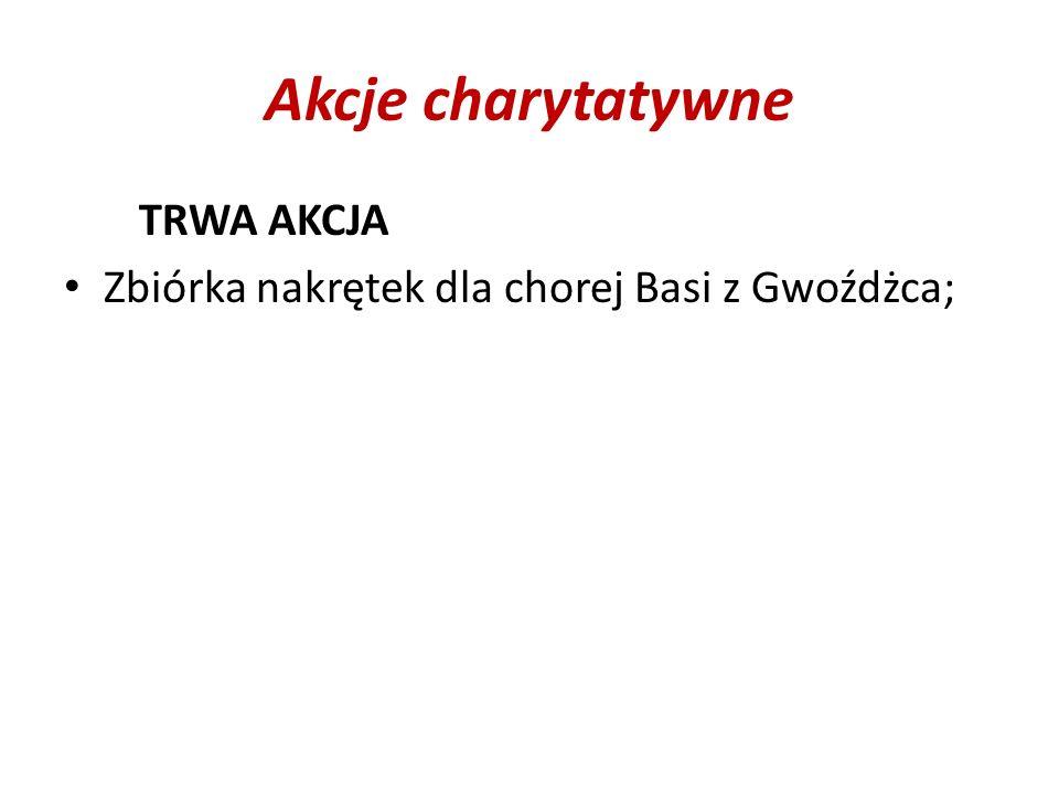 Akcje charytatywne TRWA AKCJA