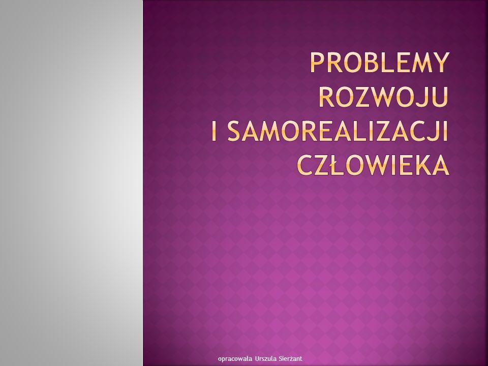 Problemy rozwoju i samorealizacji człowieka