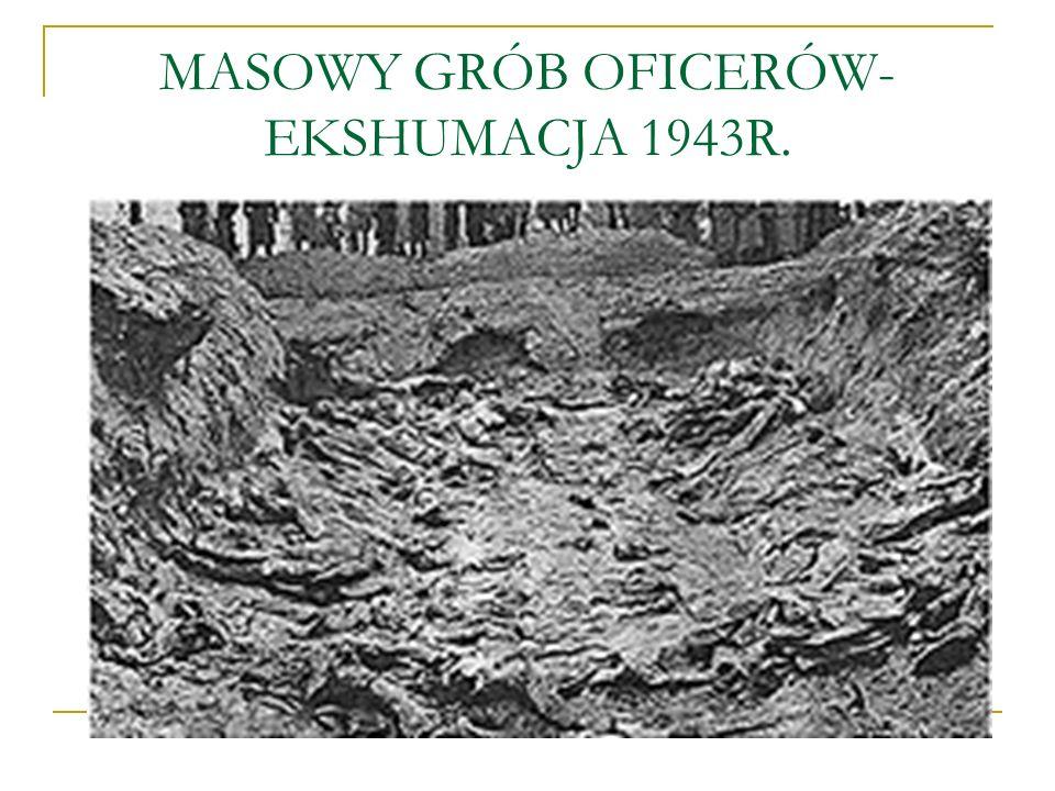 MASOWY GRÓB OFICERÓW- EKSHUMACJA 1943R.