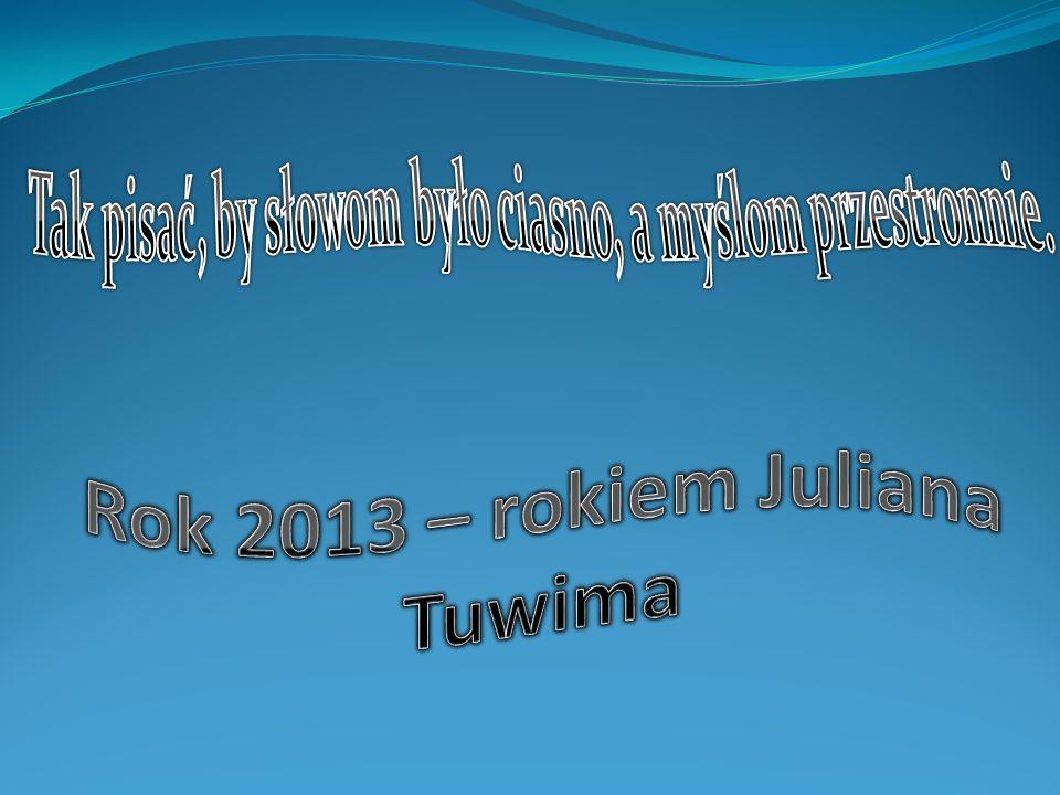 Rok 2013 – rokiem Juliana Tuwima
