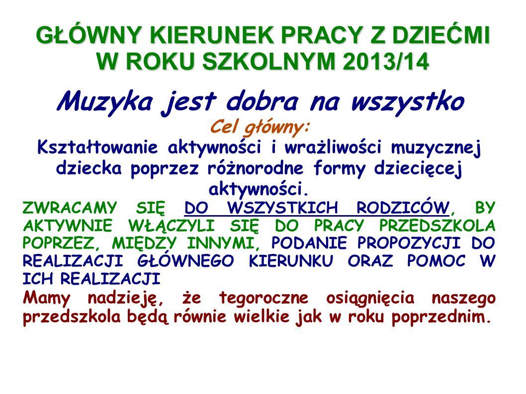 GŁÓWNY KIERUNEK PRACY Z DZIEĆMI W ROKU SZKOLNYM 2013/14