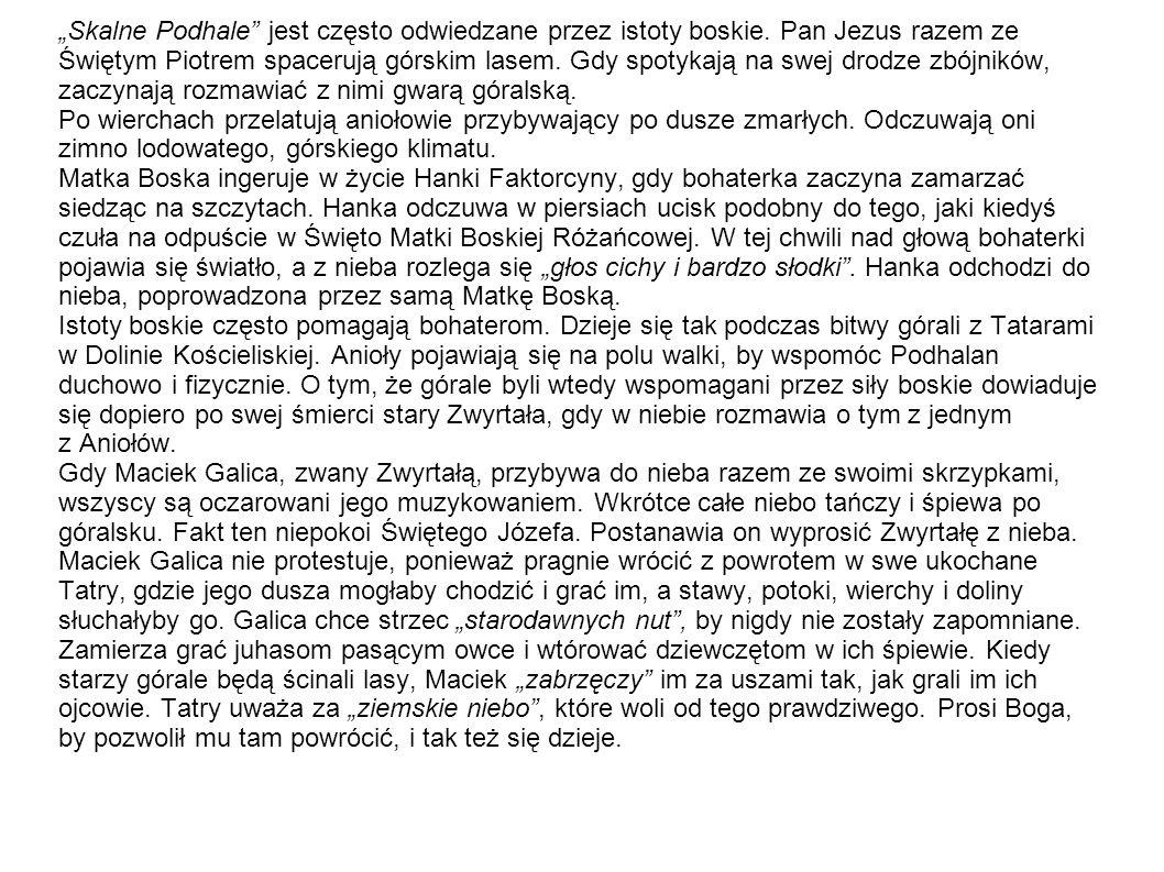 """""""Skalne Podhale jest często odwiedzane przez istoty boskie"""
