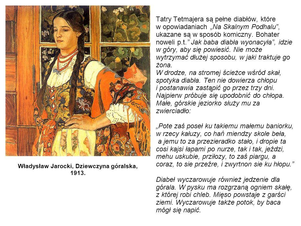 Władysław Jarocki, Dziewczyna góralska, 1913.