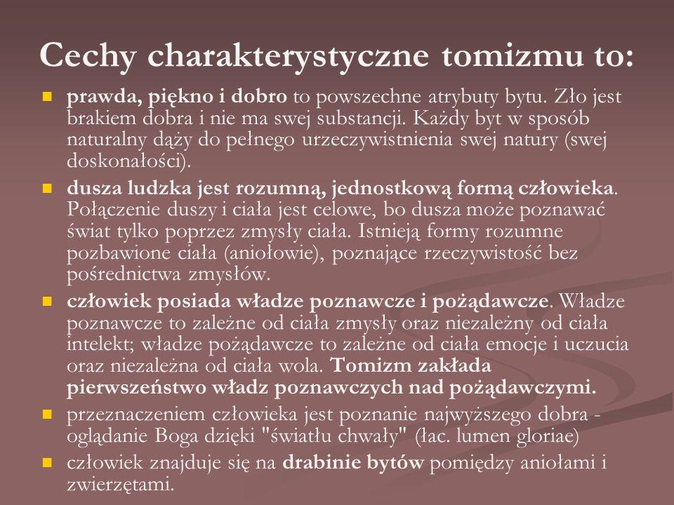 Cechy charakterystyczne tomizmu to: