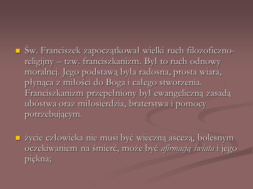 Św. Franciszek zapoczątkował wielki ruch filozoficzno-religijny – tzw