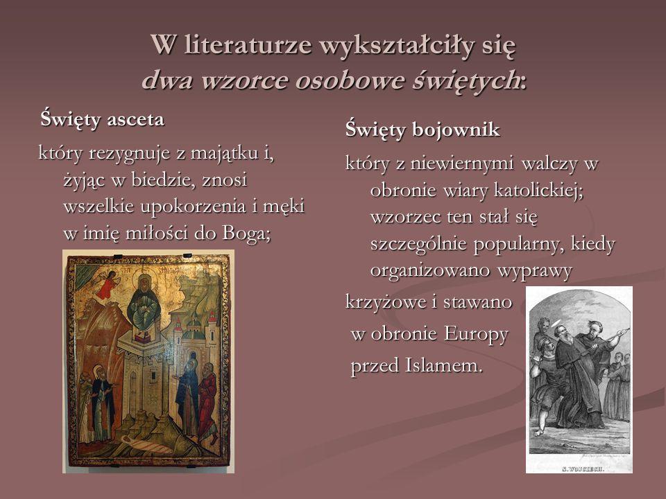 W literaturze wykształciły się dwa wzorce osobowe świętych: