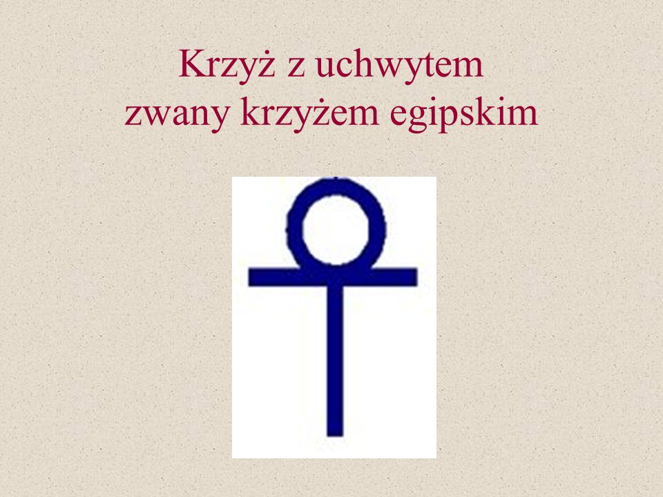 Krzyż z uchwytem zwany krzyżem egipskim