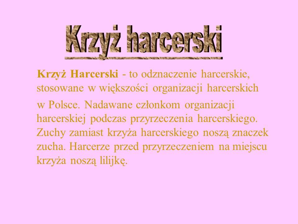 Krzyż harcerski Krzyż Harcerski - to odznaczenie harcerskie, stosowane w większości organizacji harcerskich.