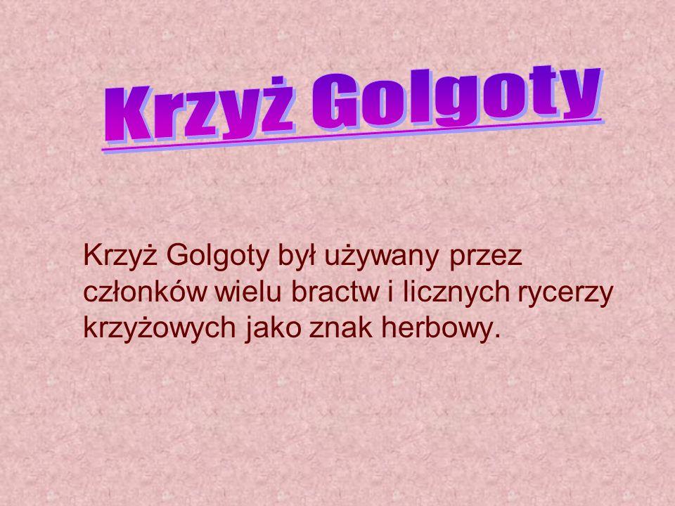 Krzyż GolgotyKrzyż Golgoty był używany przez członków wielu bractw i licznych rycerzy krzyżowych jako znak herbowy.