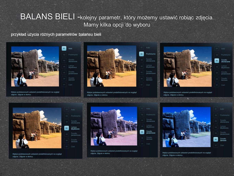 BALANS BIELI -kolejny parametr, który możemy ustawić robiąc zdjęcia